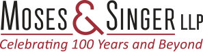 Moses & Singer LLP Celebrating 100 Years and Beyond